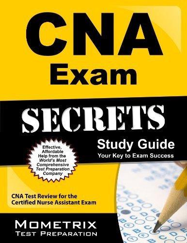 CNA Exam Secrets Study Guide: CNA Test Review for the Certified Nurse Assistant Exam Stg by CNA Exam Secrets Test Prep Team (2013) Paperback