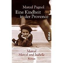 Eine Kindheit in der Provence: Marcel / Marcel und Isabelle