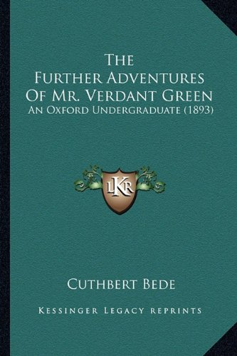 The Further Adventures of Mr. Verdant Green: An Oxford Undergraduate (1893)