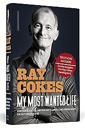 My Most Wanted Life: Vor der Kamera, hinter der Kamera und überhaupt | Die Autobiografie | Von Ray Cokes handsigniert