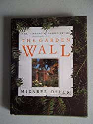 The Garden Wall (Library of Garden Detail) by Mirabel Osler (1993-05-23)