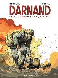 Darnand : Le bourreau français, tome 1 par Pat Perna