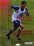Football-une Preparation Physique Programmee - Principes Fondamentaux, Exercices et Seances