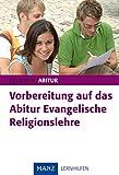 Vorbereitung auf das Abitur - Evangelische Religionslehre: Religion 12/13 - Max W Richardt
