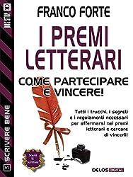 I premi letterari - Come partecipare e vincere (Scuola di scrittura Scrivere bene)