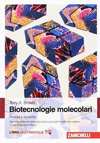 Biotecnologie molecolari. Principi e tecniche. Con Contenuto digitale (fornito elettronicamente)