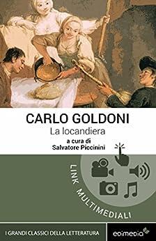 La locandiera [Edimedia ediz. multimediale integrale] (I Grandi Classici Multimediali Vol. 6) di [Goldoni, Carlo]