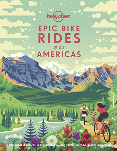 Epic Bike Rides of the Americas (Lonely Planet) (English Edition) -