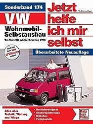 VW Wohnmobil-Selbstausbau: T4-Modelle // Reprint der 1. Auflage 2006 (Jetzt helfe ich mir selbst, Band 174)