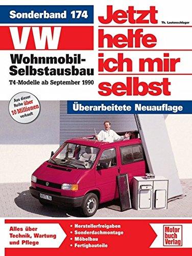 VW Wohnmobil-Selbstausbau: T4-Modelle//Reprint der 1. Auflage 2006 (Jetzt helfe ich mir selbst)