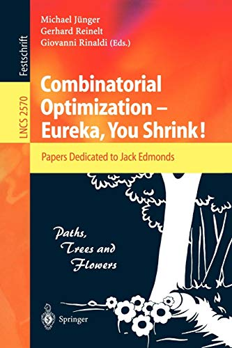 Combinatorial Optimization -- Eureka, You Shrink!: Papers Dedicated to Jack Edmonds. 5th International Workshop, Aussois, France, March 5-9, 2001, ... Notes in Computer Science (2570), Band 2570)