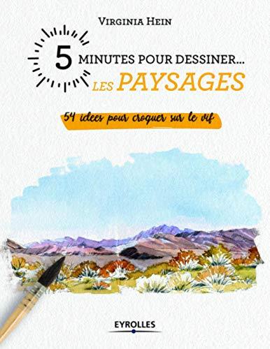 5 minutes pour dessiner... les paysages: 54 idées pour croquer sur le vif par  Virginia Hein
