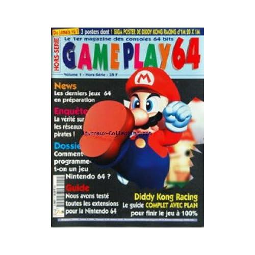 GAME PLAY 64 - LES DERNIERS JEUX 64 EN PREPARATION - LA VERITE SUR LES RESEAUX PIRATES - NINTENDO - COMMENT PROGRAMME-T-ON UN JEU - LES EXTENSIONS POUR LA NINTENDO - DIDDY KONG RACING.