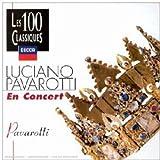 Luciano Pavarotti en concert  (coll.les 100 classiques)