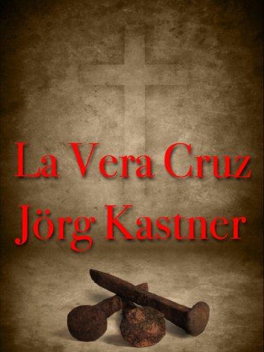 La Vera Cruz por Jörg Kastner