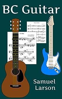BC Guitar (English Edition) di [Larson, Samuel]