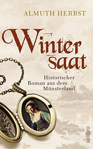 Wintersaat: Historischer Roman aus dem Münsterland (Historoman)