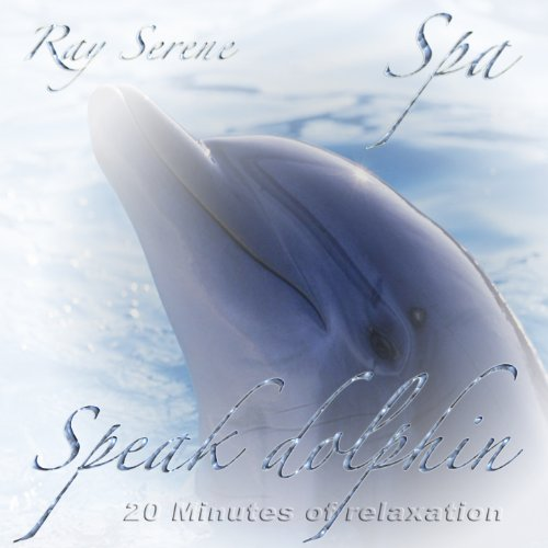 Spa: Speak Dolphin (20 Minutes of Relaxation)