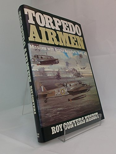 Torpedo Airmen: Missions with Bristol Beauforts, 1940-42