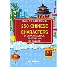 Learn the most common 250 Chinese characters: By using frequency, splitting and mnemonics (English Edition)