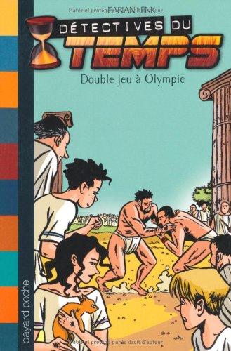 Détectives du temps, Tome 9 : Double jeu à Olympie