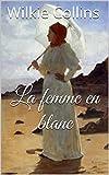 Telecharger Livres La femme en blanc (PDF,EPUB,MOBI) gratuits en Francaise