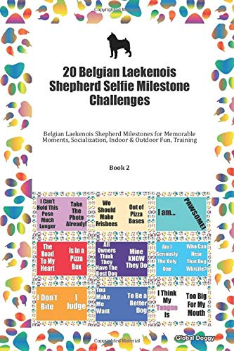 20 Belgian Laekenois Shepherd Selfie Milestone Challenges: Belgian Laekenois Shepherd Milestones for Memorable Moments, Socialization, Indoor & Outdoor Fun, Training Book 2