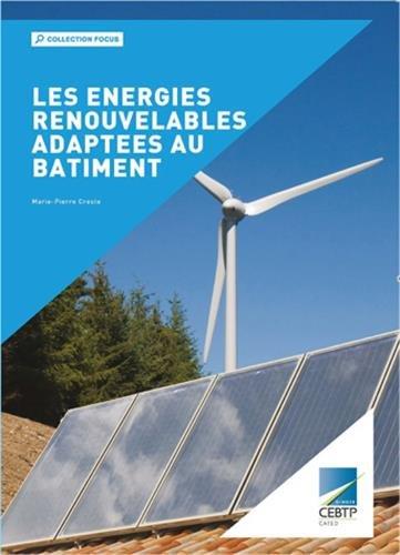 Les énergies renouvelables adaptées au bâtiment par Marie-Pierre Creste