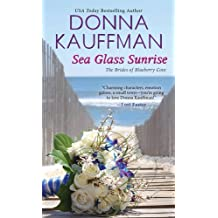 Sea Glass Sunrise (The Brides Of Blueberry Cove) by Donna Kauffman (2015-05-26)