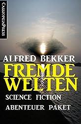 Fremde Welten: Science Fiction Abenteuer Paket: Cassiopeiapress Sammelband - über 1200 Seiten Weltraumspannung!