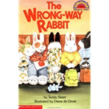 The Wrong-Way Rabbit (Hello Reader) by Teddy Slater (1993-02-01)