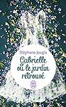 Gabrielle ou le jardin retrouvé par Jougla