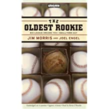 The Oldest Rookie: The Incredible True Story of the Thirty-Five-Year-Old Physics Teacher Who Broke Into the Major Leagues
