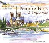 Peindre Paris à l'aquarelle (1Cédérom)