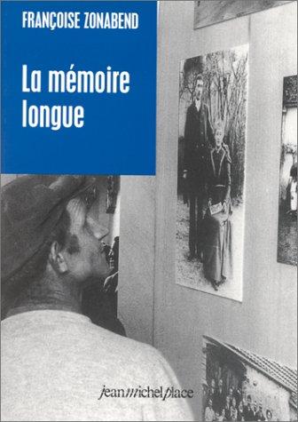 La mémoire longue. Temps et histoires au village
