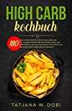 HIGH CARB KOCHBUCH: 180 High Carb Rezepte für die High Carb Diät. Mit leckeren Rezepten für Nudeln, Reis und Kartoffeln. Das HCLF Kochbuch für Sportler ... dem High Carb Low Fat Konzept. (Reisdiät 1)