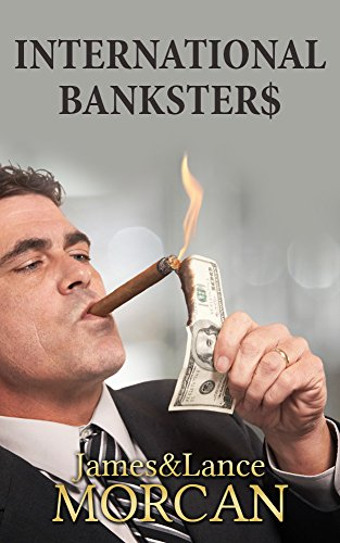 international-bankster-the-global-banking-elite-exposed-and-the-case-for-restructuring-capitalism-th