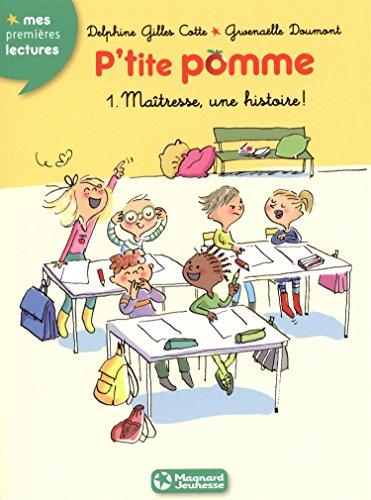 P'tite pomme (1) : Maîtresse une histoire !