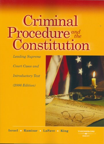 Criminal Procedure and the Constitution 2006: Leading Supremem Court Cases and Introductory Text (American Casebook Series)