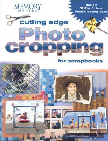 Cutting Edge Photo Cropping for Scrapbooks: Bk. 2 by Memory Makers (2003-11-15)