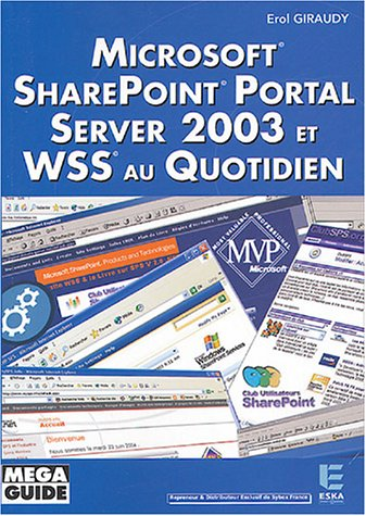 Microsoft Sharepoint Portal Server 2003 et WSS au quotidien