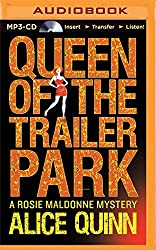 Queen of the Trailer Park (Rosie Maldonne's World) by Alice Quinn (2015-10-06)