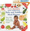 Annabel Karmel's New Complete Baby and Toddler Meal Planner: Over 200 Quick, Easy and Healthy Recipes