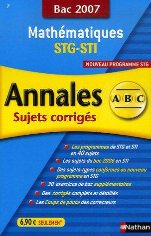 Mathématiques STG-STI : Annales corrigés, bac 2007