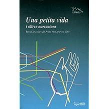 Una petita vida i altres narracions: Recull de contes del Premi Vent de Port, 2003 (Lo Marraco)