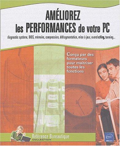 Améliorez les performances de votre PC par Patrick Antouly