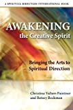Awakening the Creative Spirit: Bringing the Arts to Spiritual Direction (Spiritual Directors International) (English Edition)