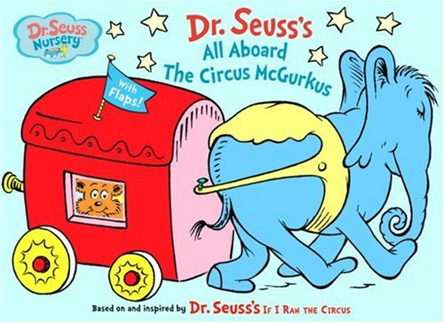 All Aboard the Circus McGurkus (Dr. Seuss Nursery Collection)
