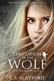 Temptation of the Wolf (Book 1) by L S Slayford