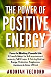 Image de The Power of Positive Energy: Powerful Thinking, Powerful Life: 9 Powerful Ways for Self-Improvement,Increasing Self-Esteem,& Gaining Positive Energy,